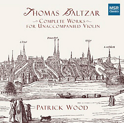 THOMAS BALTZAR - Complete Works for Unaccompanied Violin