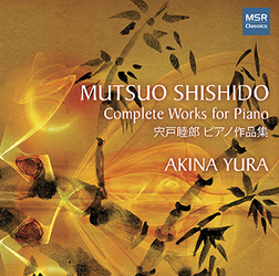 MUTSUO SHISHIDO: COMPLETE WORKS FOR PIANO