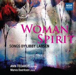 WOMAN SPIRIT: SONGS BY LIBBY LARSEN