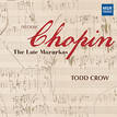 CHOPIN: THE LATE MAZURKAS