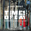 LUIS PINE: TIMES OF DAY