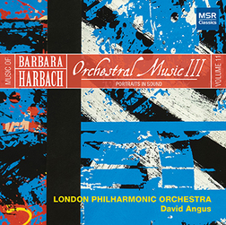 HARBACH 11: ORCHESTRAL MUSIC III